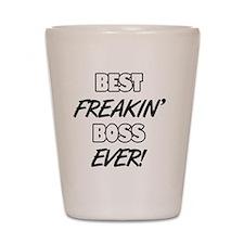 Best Freakin' Boss Ever Shot Glass
