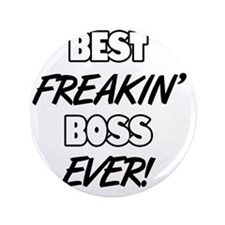 "Best Freakin' Boss Ever 3.5"" Button"