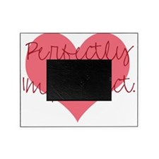 2-perfectlyimperfect Picture Frame