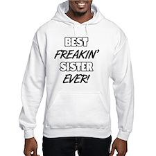 Best Freakin' Sister Ever Hoodie