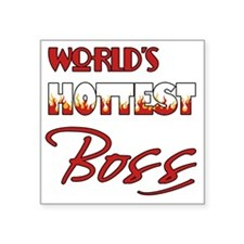 "World's Hottest Boss Square Sticker 3"" x 3"""