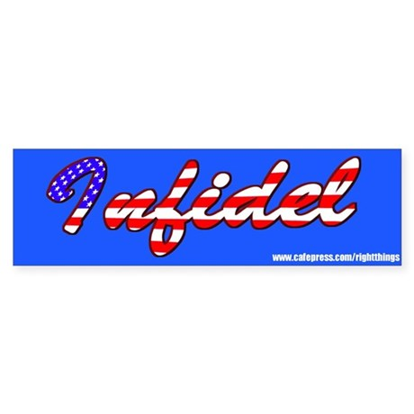 INFEDEL! Bumper Sticker