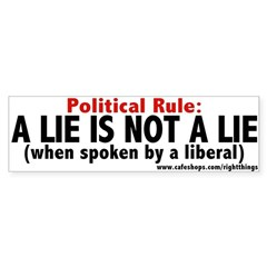 A Lie is not a Lie Bumper Sticker