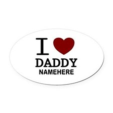Personalized Name I Heart Daddy Oval Car Magnet