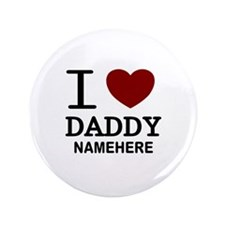 """Personalized Name I Heart Daddy 3.5"""" Button"""