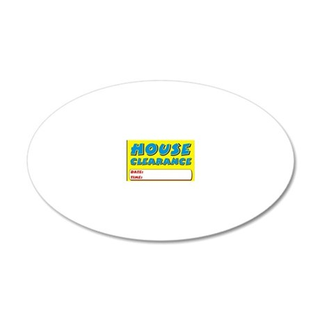 house clearance dt 20x12 Oval Wall Decal