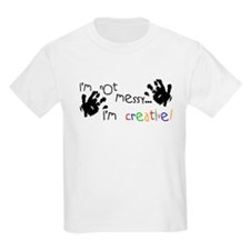 I'm Not Messy... Kids T-Shirt