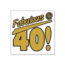 "Fabulous At 40 Square Sticker 3"" x 3"""