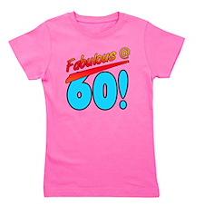 Fabulous At 60 Girl's Tee