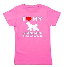 I love My Standard Poodle Girl's Tee