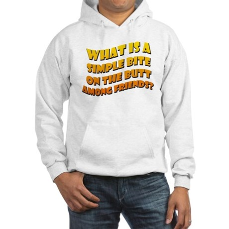 Bite On The Butt Hooded Sweatshirt