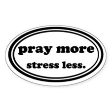 Pray More Stress Less Decal
