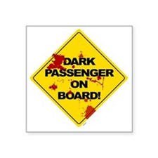 "Dark Passenger On Board - b Square Sticker 3"" x 3"""