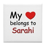 My heart belongs to sarahi Tile Coaster