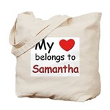 My heart belongs to samantha Tote Bag