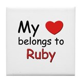 My heart belongs to ruby Tile Coaster