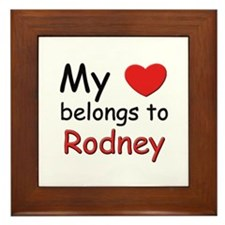 My heart belongs to rodney Framed Tile