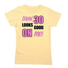 Funny 30th Birthday Gag Gift Girl's Tee