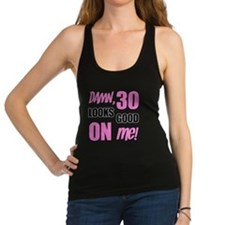 Funny 30th Birthday Gag Gift Racerback Tank Top