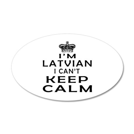 I Am Latvian I Can Not Keep Calm 20x12 Oval Wall D