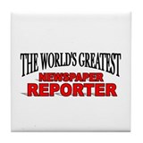 """The World's Greatest Newspaper Reporter"" Tile Coa"