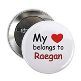 My heart belongs to raegan Button