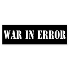 war in error... Bumper Bumper Sticker