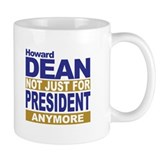 Coffee Mug NOT JUST FOR PRESIDENT ANYMORE