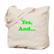 Yes, And... Tote Bag