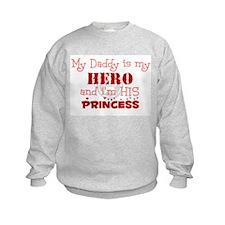 My Daddy is my HERO and i'm h Sweatshirt