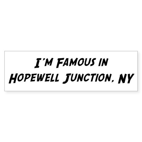 Famous in Hopewell Bumper Sticker