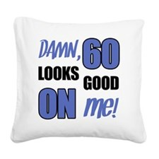 Funny 60th Birthday (Damn) Square Canvas Pillow