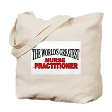 """The World's Greatest Nurse Practitioner"" Tote Bag"