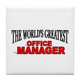 """The World's Greatest Office Manager"" Tile Coaster"