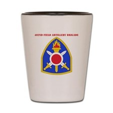 SSI - 402nd Field Artillery Brigade wit Shot Glass