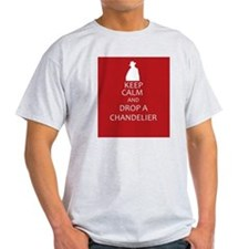 Keep Calm and Drop a Chandelier T-Shirt
