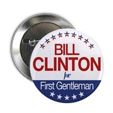 "Bill Clinton For First Gentleman 2.25"" Button (10"