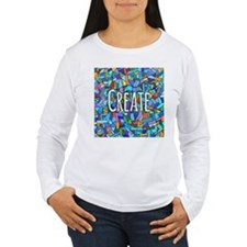 Create - inspiring words Long Sleeve T-Shirt