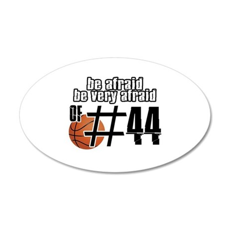 Be afraid of number 44 35x21 Oval Wall Decal