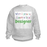 When I Grow Up Designer Sweatshirt