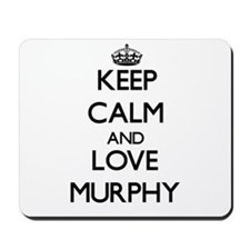 Keep calm and love Murphy Mousepad