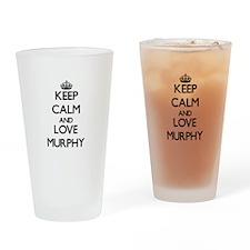 Keep calm and love Murphy Drinking Glass
