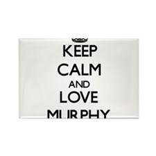 Keep calm and love Murphy Magnets