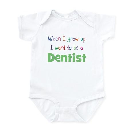 When I Grow Up Dentist Infant Bodysuit