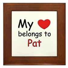 My heart belongs to pat Framed Tile