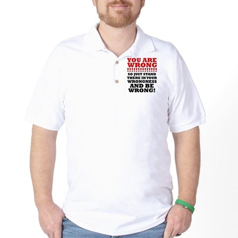 You Are Wrong T-Shirt