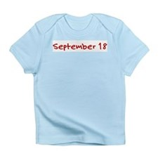 """September 18"" printed on a Infant T-Shirt"