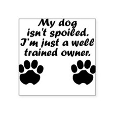 Well Trained Dog Owner Sticker