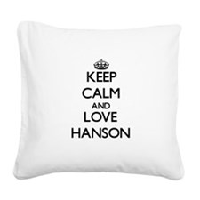Keep calm and love Hanson Square Canvas Pillow