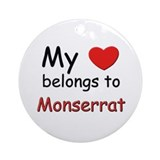 My heart belongs to monserrat Ornament (Round)